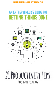 An Entrepreneurs's Guide for Getting Things Done